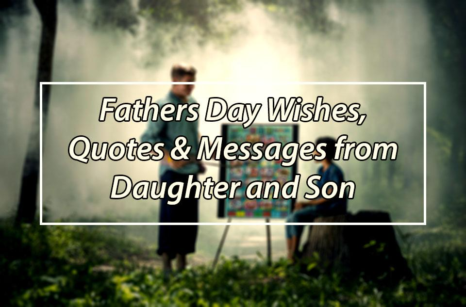 Fathers Day Quotes from Daughter and Son
